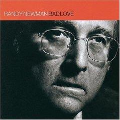 randy newman-bad-love