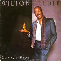 wilton_felder-gentle_fire