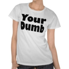 your-dumb