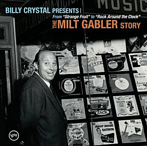 Billy Crystal Presents The Milt Gabler Story.