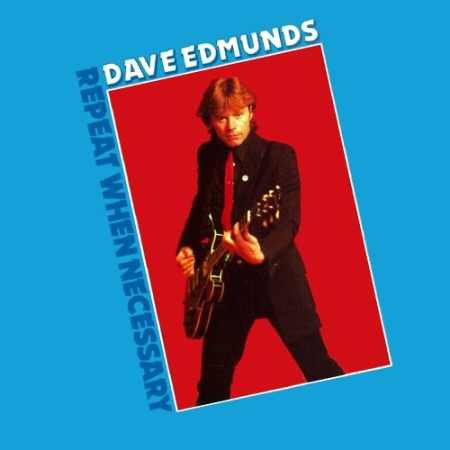 Dave-Edmunds-Repeat-When-Necessary