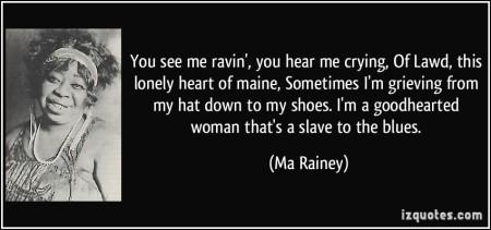 Ma Rainey Quote