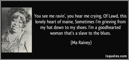Ma Rainey Quote