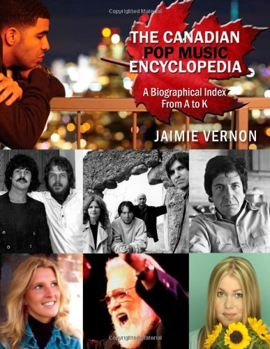Canadian Pop Music Encyclopedia Volume1