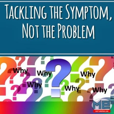 Tackling-Symptoms-Not-Problems