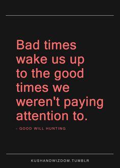 bad times wake us up