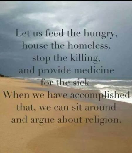 feed the hungry before arguing about religion