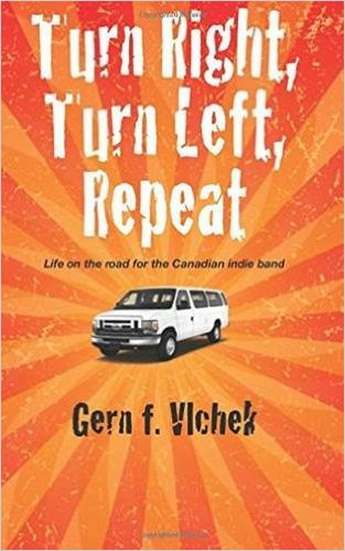 Turn Right, Turn Left, Repeat Life on the road for the Canadian Indie Band