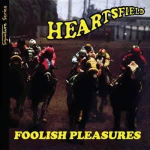 heartsfieldfoolishpleasures
