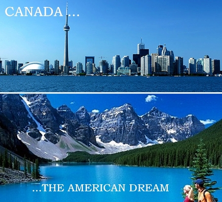 Canada - The Ameweican Dream