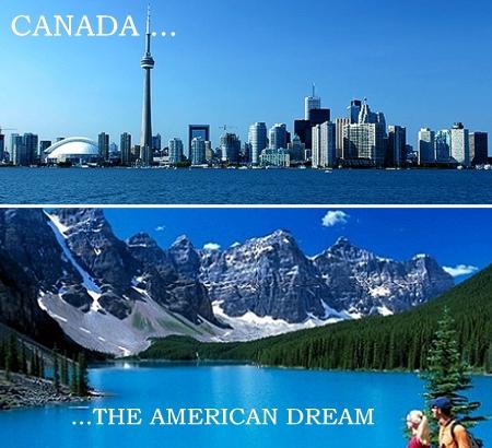 Canada - The Ameweican Dream