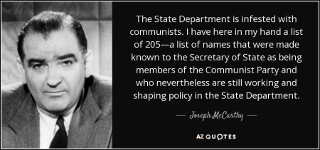quote-the-state-department-is-infested-with-communists-i-have-here-in-my-hand-a-list-of-205-joseph-mccarthy-64-99-92